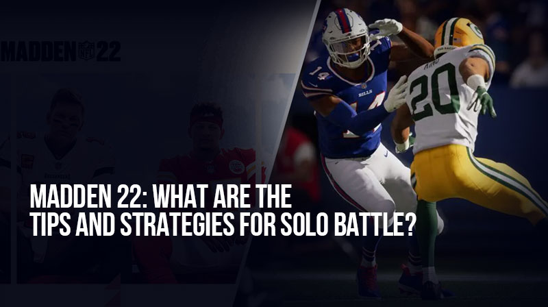 Madden 22: What are the tips and strategies for solo battle?