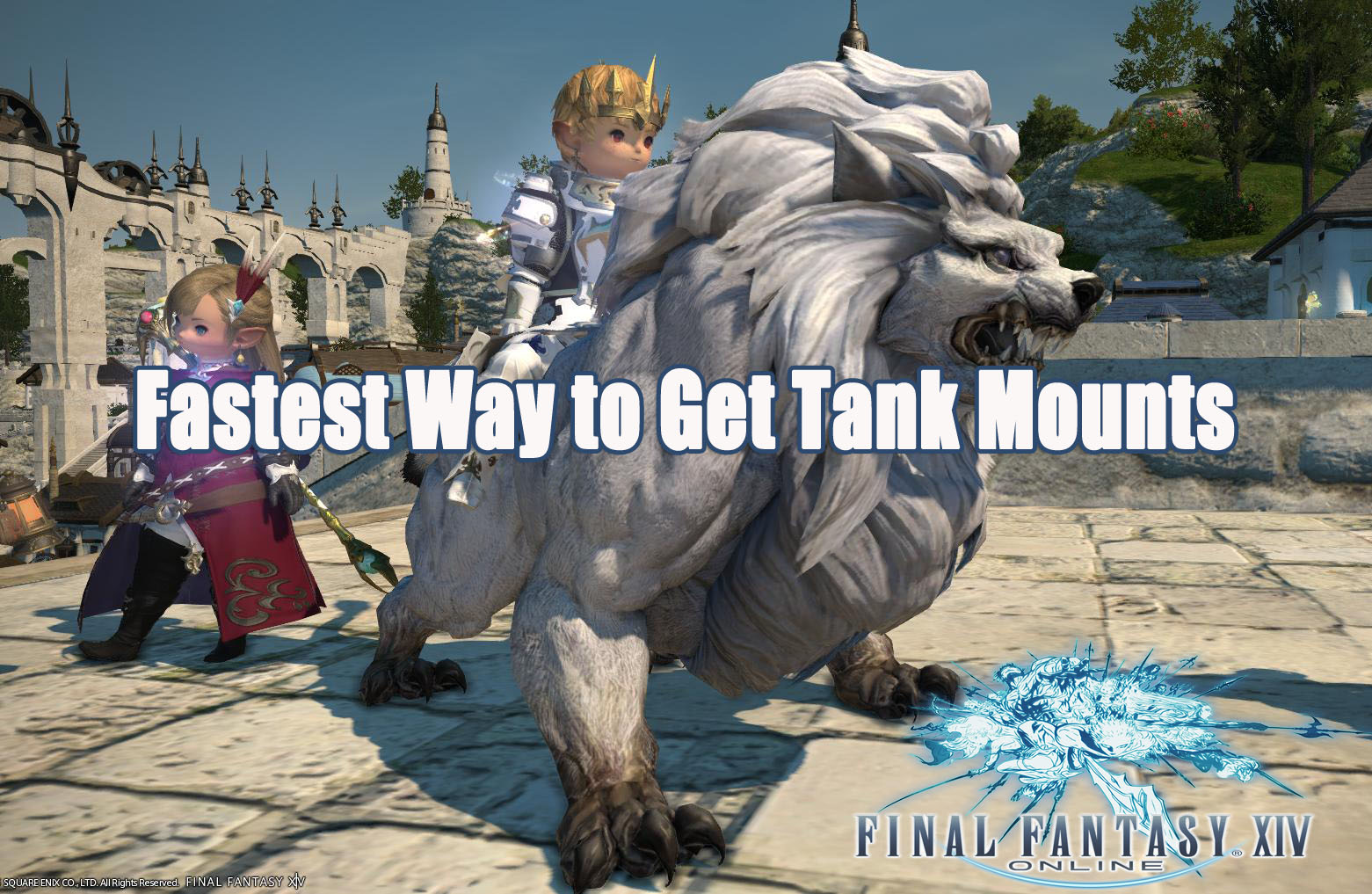 How to Get the Tank Mounts Fast in Final Fantasy XIV?