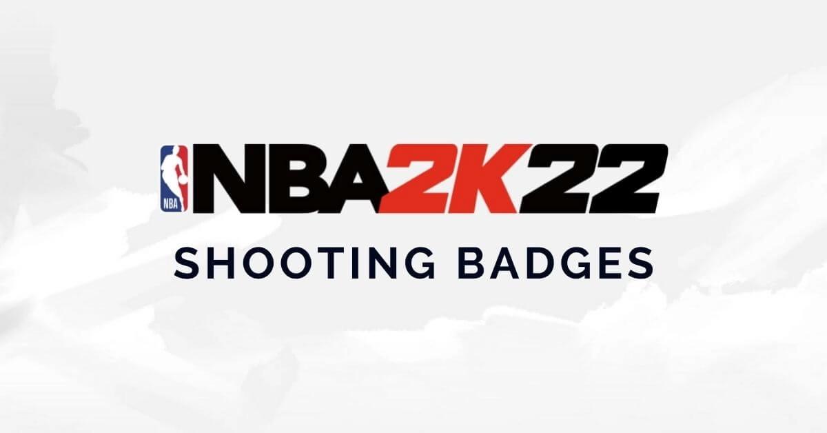NBA 2K22 Shooting Badges List
