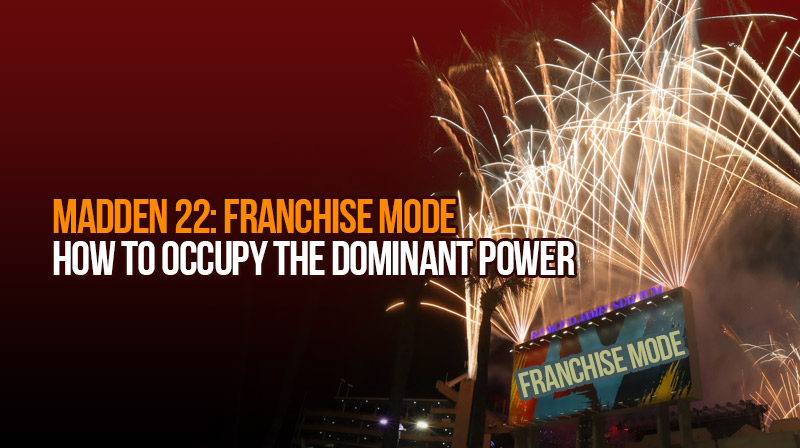 Madden 22: How to occupy the dominant power in Franchise Mode?