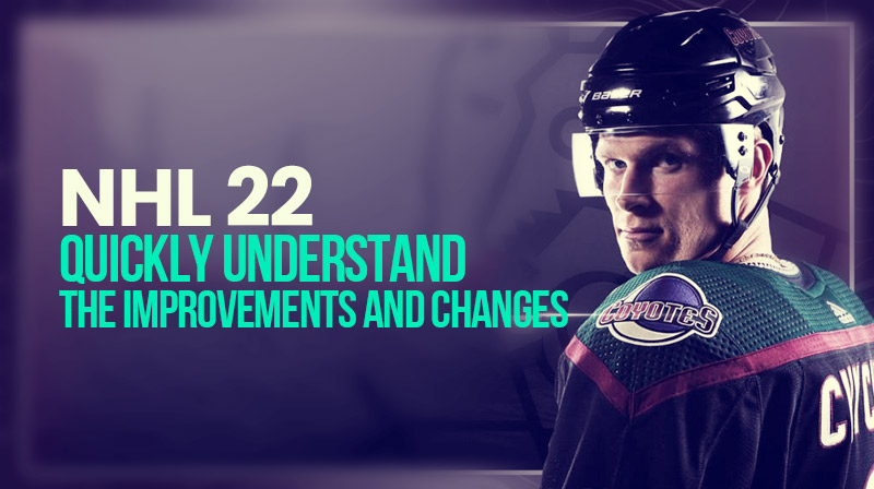 Quickly understand the improvements and changes of NHL 22?