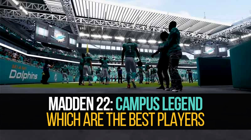 Madden 22: Which are the best players in campus legend
