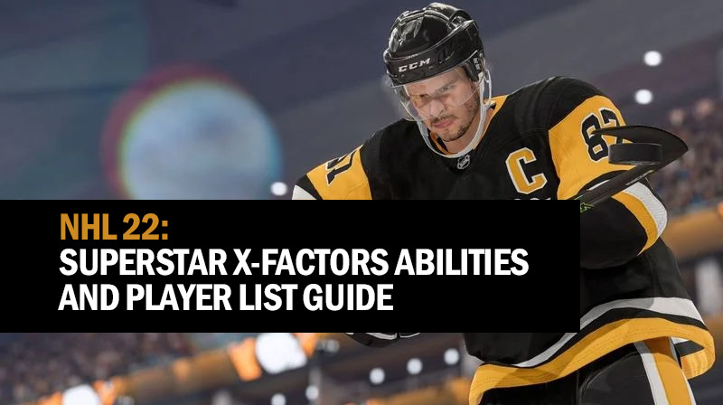 NHL 22: Superstar X-Factors Abilities and player list guide