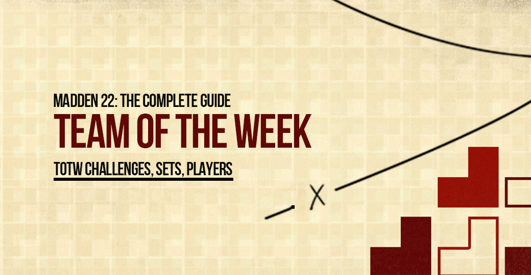 MADDEN 22: THE COMPLETE GUIDE TO TEAM OF THE WEEK