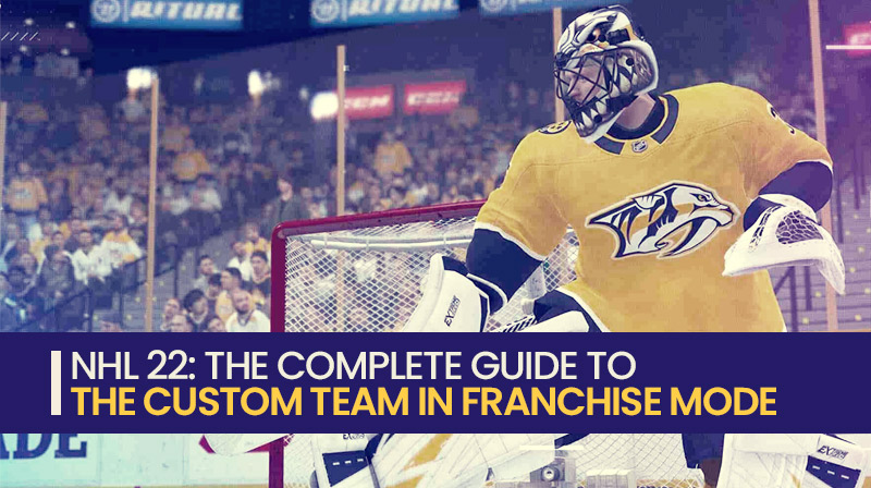 NHL 22: The complete guide to the custom team in Franchise Mode