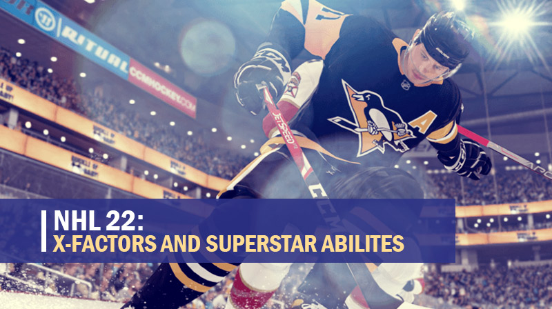 NHL 22 X-Factors and Superstar Abilities